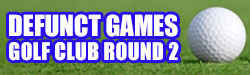 Defunct Games Golf Club: 18 Holes of Golf Round 2