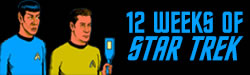 To Boldly Go: 12 Weeks of Star Trek