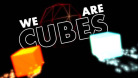 We Are Cubes